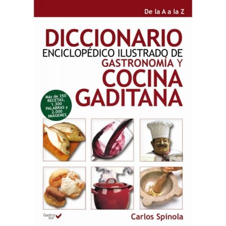 diccionario-enciclopedico-ilustrado-de-gastronomia-y-cocina-gaditana-de-la-a-a-la-z libros de cocina